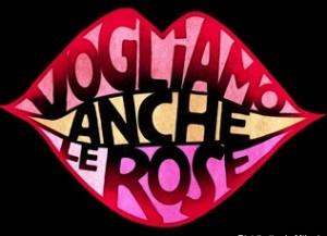 vogliamo-anche-le-rose1-e1304554025942